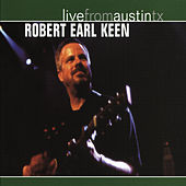 Play & Download Live From Austin Texas by Robert Earl Keen | Napster