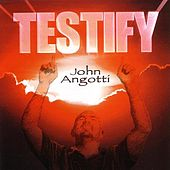 Play & Download Testify by John Angotti | Napster