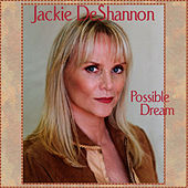 Possible Dream by Jackie DeShannon