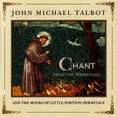 Play & Download Chant From The Hermitage by John Michael Talbot | Napster