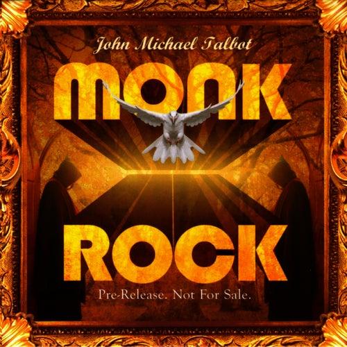 Play & Download Monk Rock by John Michael Talbot | Napster