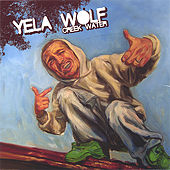 CreekWater by YelaWolf