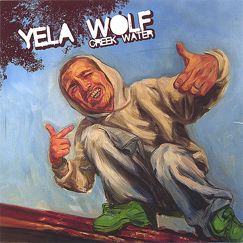 Play & Download CreekWater by YelaWolf | Napster