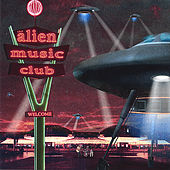 Alien Music Club by Various Artists