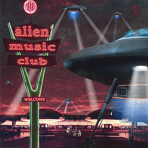 Play & Download Alien Music Club by Various Artists | Napster