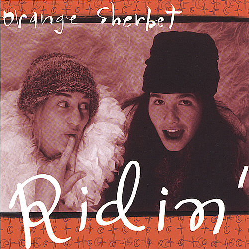 Play & Download Ridin' by Orange Sherbet | Napster