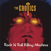 Rock N Roll Killing Machine by The Erotics