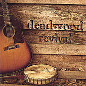 Play & Download Deadwood Revival by Deadwood Revival | Napster