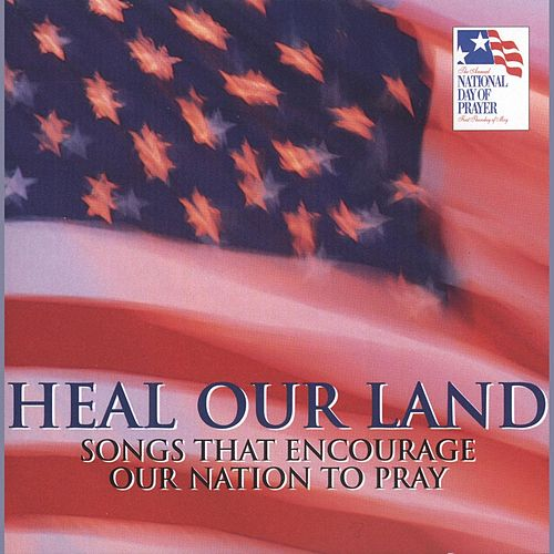 Heal Our Land by Michael Card