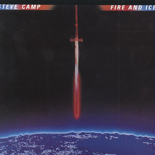 Play & Download Fire and Ice by Steve Camp | Napster