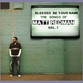 Play & Download Blessed Be Your Name by Matt Redman | Napster