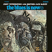 The Blues Is Now by Jimmy Witherspoon