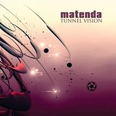 Play & Download Tunnel Vision by Matenda | Napster