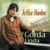 Play & Download La Gorda Linda by Arthur Hanlon | Napster