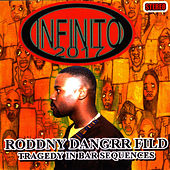 Roddny Dangrr Fild: Tragedy In Bar Sequences by Infinito: 2017