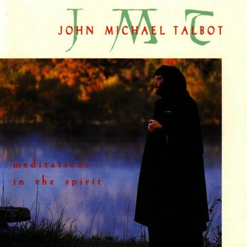 Meditations In The Spirit by John Michael Talbot