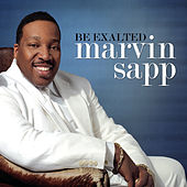 Play & Download Be Exalted by Marvin Sapp | Napster