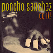 Play & Download Do It! by Poncho Sanchez | Napster