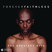 Forever Faithless - The Greatest Hits by Faithless