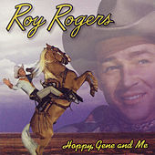 Play & Download Hoppy, Gene, and Me by Roy Rogers | Napster