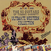 Play & Download The 50 Guitars of Tommy Garrett: Ultimate Western Collection by Tommy Garrett | Napster