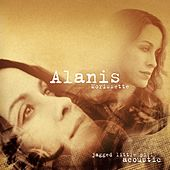 Play & Download Jagged Little Pill Acoustic by Alanis Morissette | Napster