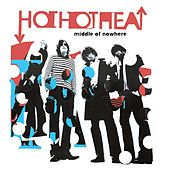 Middle Of Nowhere by Hot Hot Heat