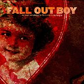 Play & Download My Heart Will Always Be The B-Side To My Tongue by Fall Out Boy | Napster