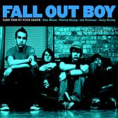 Take This To Your Grave by Fall Out Boy