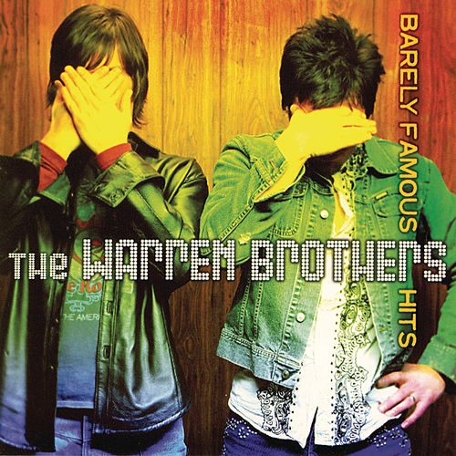 Play & Download Barely Famous Hits by Warren Brothers | Napster