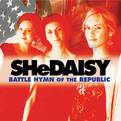 Battle Hymn Of The Republic by SHeDAISY
