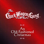 An Old Fashioned Christmas by Chuck Wagon Gang