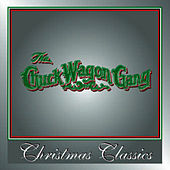 Play & Download Christmas Classics by Chuck Wagon Gang | Napster
