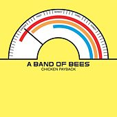 Play & Download Chicken Payback by A Band of Bees | Napster
