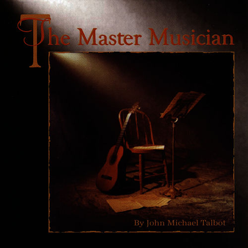 Play & Download The Master Musician by John Michael Talbot | Napster