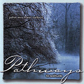 Play & Download Pathways To Solitude by John Michael Talbot | Napster