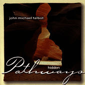 Play & Download Hidden Pathways by John Michael Talbot | Napster