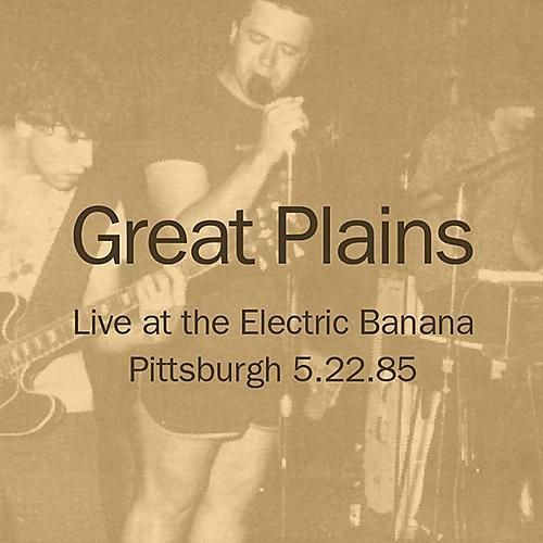 Live At The Electric Banana by Great Plains