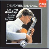 Play & Download The Great Recordings by Christopher Parkening | Napster