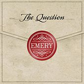 Play & Download The Question by Emery | Napster