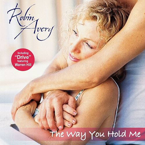 The Way You Hold Me by Robin Avery
