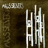 Play & Download Mass Shivers by Mass Shivers | Napster