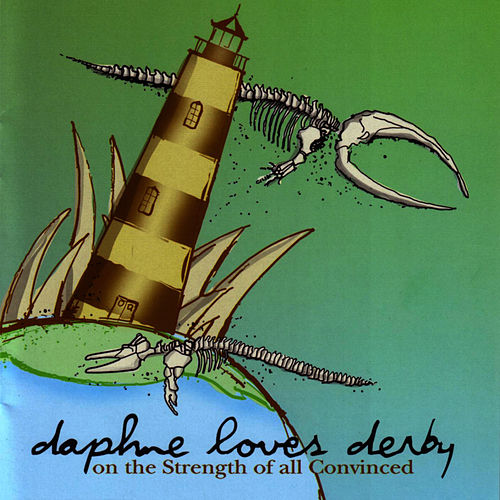 On The Strength of All Convinced by Daphne Loves Derby