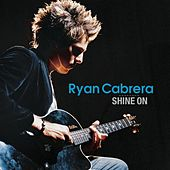 Play & Download Shine On by Ryan Cabrera | Napster