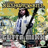 Play & Download Gutta Mixx by Bushwick Bill | Napster