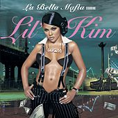 Play & Download La Bella Mafia by Lil Kim | Napster