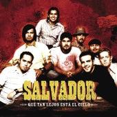 Play & Download Qué Tan Lejos Está El Cielo by Salvador | Napster