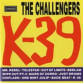 Play & Download K-39 by The Challengers | Napster