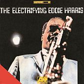 Play & Download The Electrifying Eddie Harris by Eddie Harris | Napster