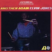 And Then Again by Elvin Jones